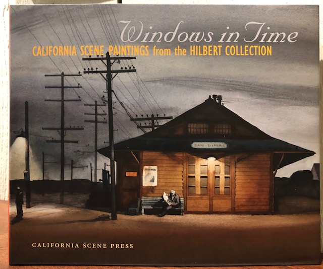 WINDOWS IN TIME: California Scene Paintings from the Hilbert Collection. Jean Stearn.