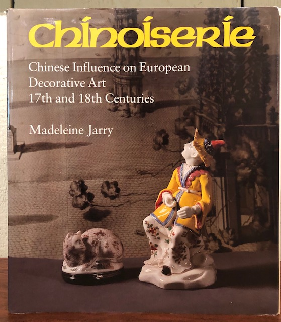 CHINOISERIE. Chinese Influence on European Decorative Art, 17th and 18th Centuries. Madeleine Jarry.
