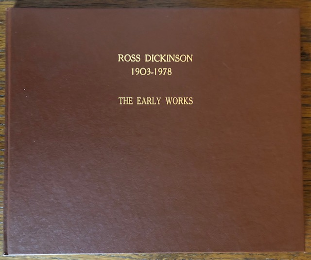 ROSS DICKINSON: The Early Works. Deborah Epstein Solon.