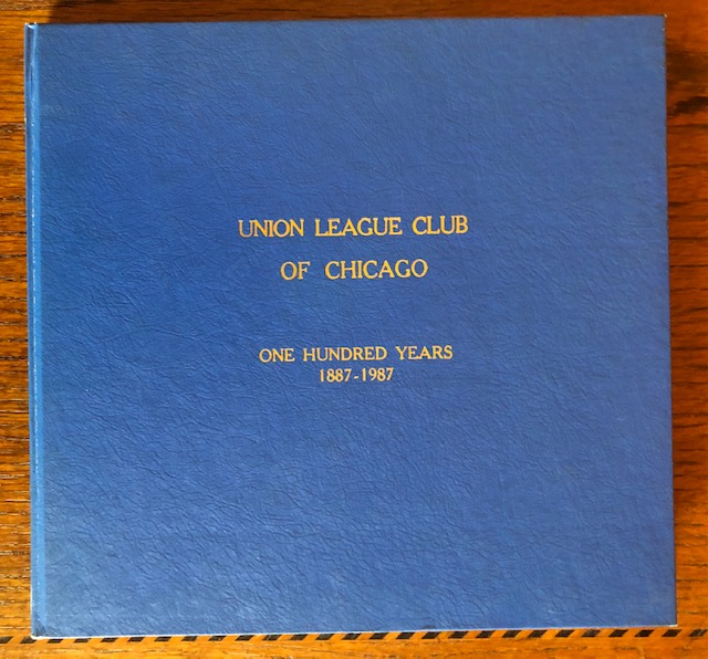 ONE HUNDRED YEARS: 1887-1987. Catalogue of The Collection of The Union League Club of Chicago. Dennis J. Loy, Caroline Honig.
