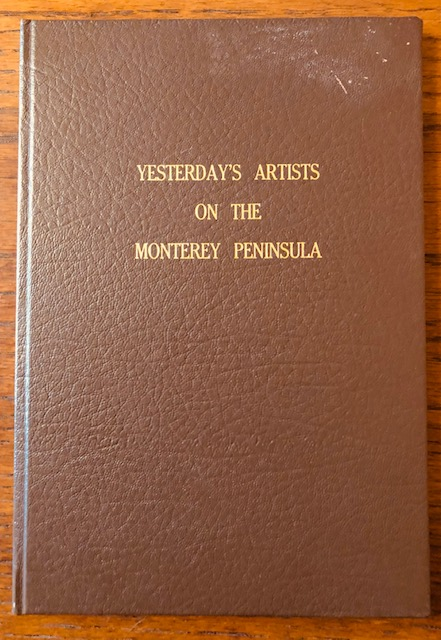 YESTERDAY'S ARTISTS ON THE MONTEREY PENINSULA. Helen Spangenberg.
