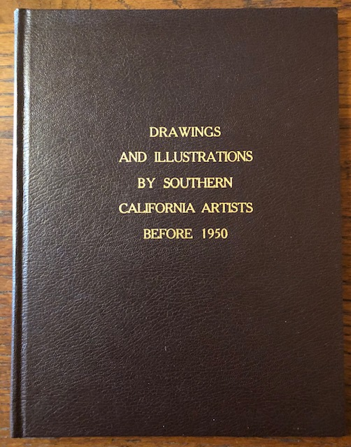 DRAWINGS AND ILLUSTRATIONS BY SOUTHERN CALIFORNIA ARTISTS BEFORE 1950. Nancy Dustin Wall Moure.