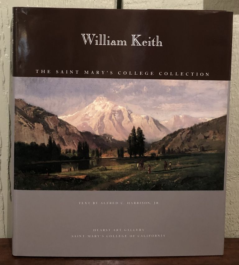 WILLIAM KEITH: The Saint Mary's College Collection. Alfred C. Harrison.