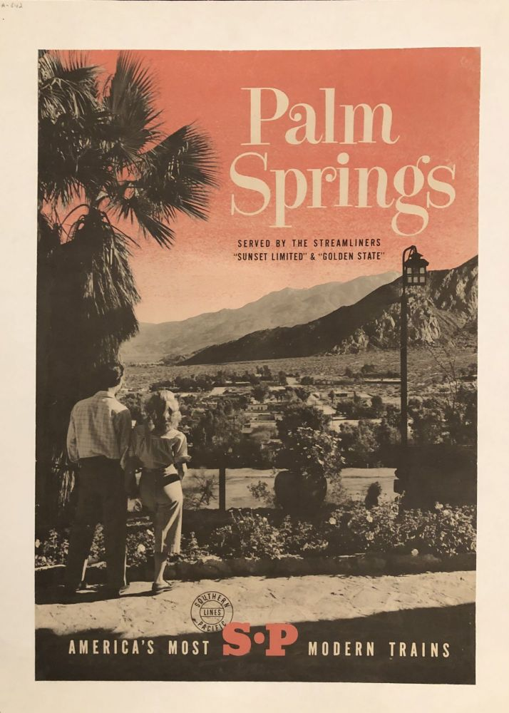 """PALM SPRINGS. Served by the Streamliners, """"Sunset Limited,"""" and """"Golden State."""" America's Most S-P Modern Trains. (Original Vintage Poster)"""