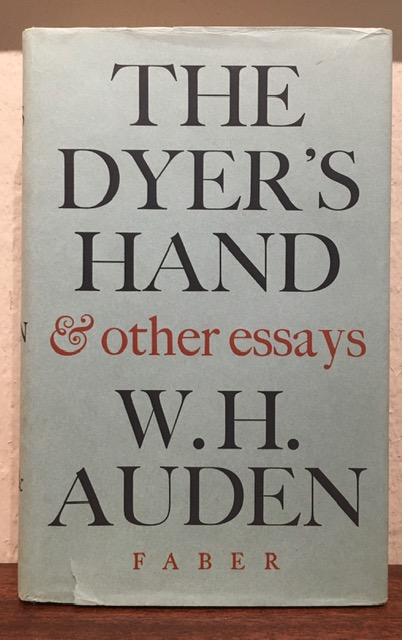 THE DYER'S HAND & OTHER ESSAYS. W. H. Auden.