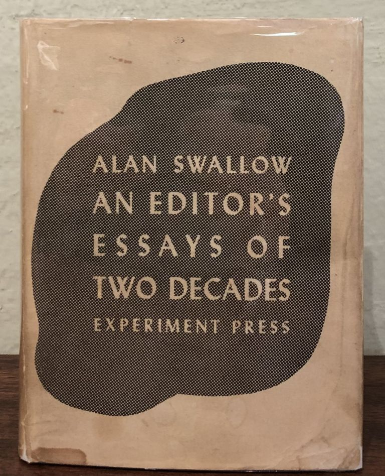 AN EDITOR'S ESSAYS OF TWO DECADES. Alan Swallow.