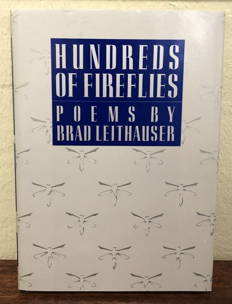 HUNDREDS OF FIREFLIES. Poems by Brad Leithauser. Brad Leithauser.