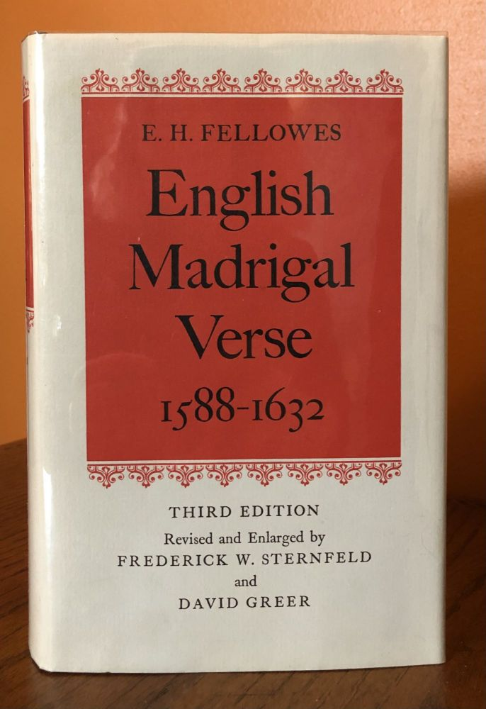 ENGLISH MADRIGAL VERSE 1588-1632. E. H. Fellowes.