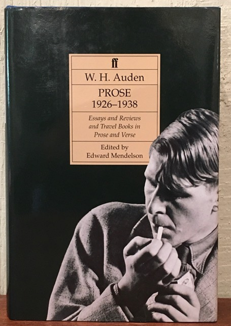 PROSE AND TRAVEL BOOKS IN PROSE AND VERSE. W. H. Auden, Edward Mendelson.