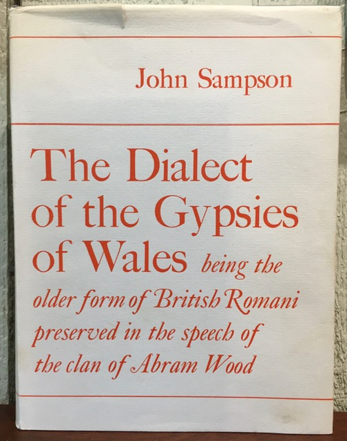 THE DIALECT OF THE GYPSIES OF WALES. John Sampson.