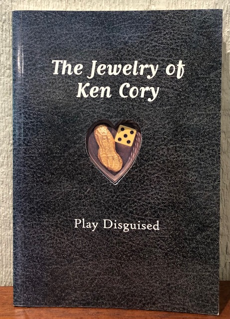 THE JEWELRY OF KEN CORY: Play Disguised. Ben Mitchell.