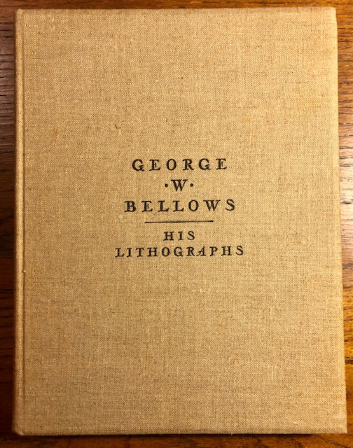 GEORGE W. BELLOWS: His Lithographs. George Bellows, Thomas Beer, essay.