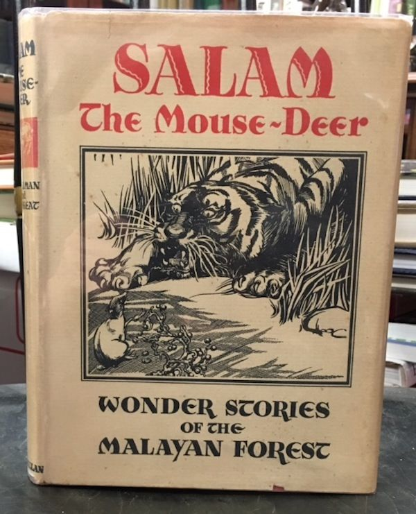 SALAM THE MOUSE-DEER. Wonder Stories of the Malayan Forest. A. Hillman, Walter W. Skeat.