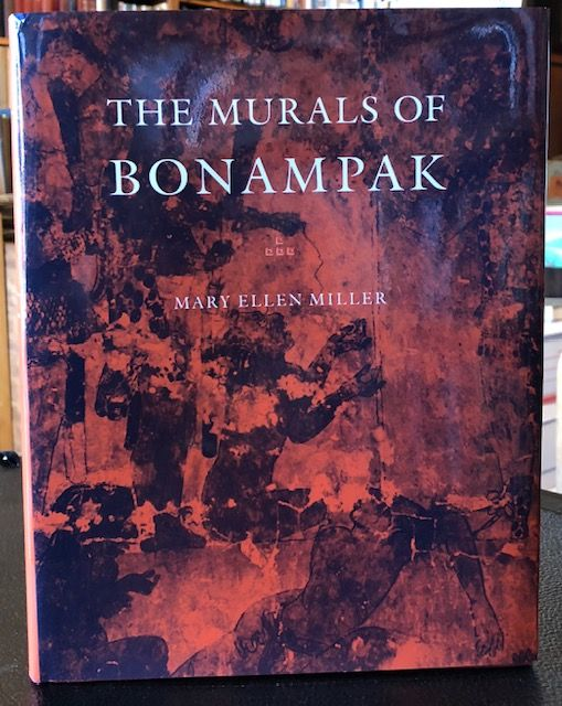 THE MURALS OF BONAMPAK. Mary Ellen Miller.