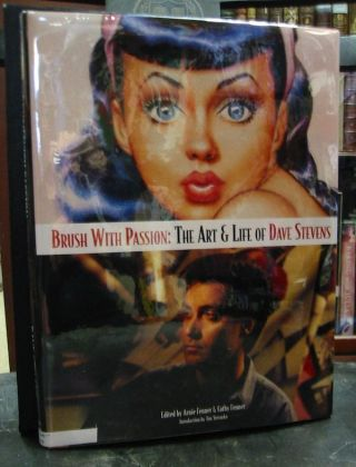 Brush with Passion: The Art and Life of Dave Stevens. Dave, Arnie Fenner, Cathy Stevens Fenner