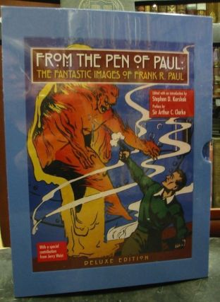 FROM THE PEN OF PAUL: THE FANTASTIC IMAGES OF FRANK R. PAUL. Stephen D. Korshak