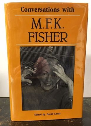Conversations With M. F. K. Fisher (Literary Conversations Series). David Lazar.