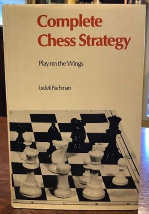 COMPLETE CHESS STRATEGY. PLAY ON THE WINGS. Ludek Pachman.
