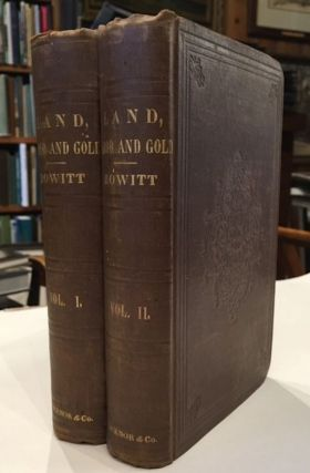 LAND LABOR AND GOLD; or Two Years in Victoria with Visits to Sydney and Van Deimen's Land. (Two Volumes). William Howitt.