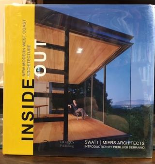 INSIDE OUT: NEW MODERN WEST COAST ARCHITECTURE. Pierluigi Serraino, Introduction