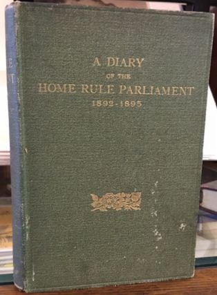 HOME RULE PARLIAMENT 1892-1895. Henry W. Lucy.