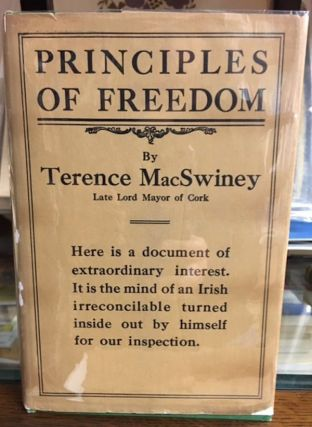 PRINCIPLES OF FREEDOM. Terence MacSwiney