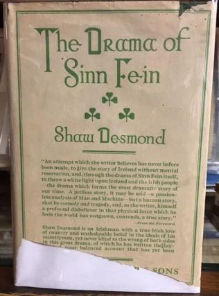 THE DRAMA OF SINN FEIN. Shaw Desmond