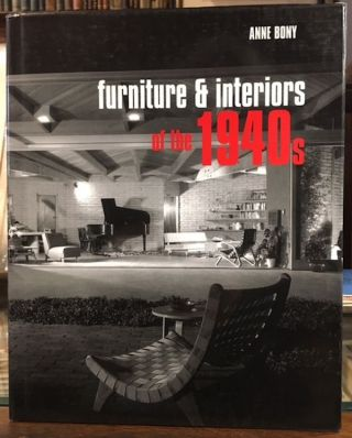 Furniture and Interiors of the 1940s. Anne Bony.