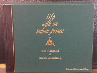 LIFE WITH AN INDIAN PRINCE. John J. Craighead, Frank C. Craighead Jr