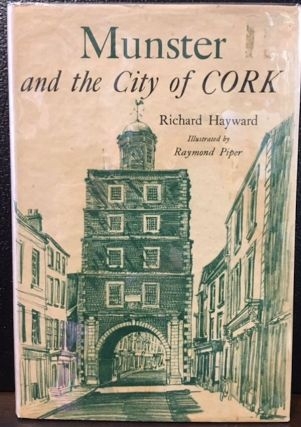 MUNSTER AND THE CITY OF CORK. Richard Hayward