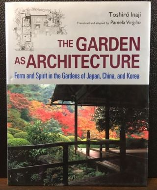 THE GARDEN AS ARCHITECTURE. Toshiro Inaji