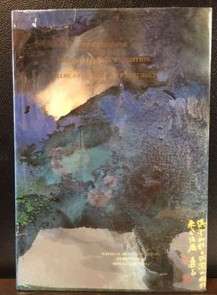 THE CATALOGUE OF THE ANNIVERSARY EXHIBITION OF CHANG DAI-CHIEN'S 90TH BIRTHDAY