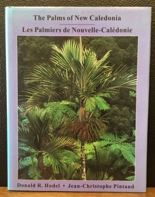 THE PALMS OF NEW CALEDONIA. Donald R. Hodel