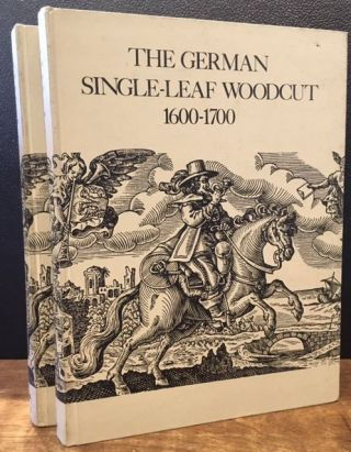 THE GERMAN SINGLE-LEAF WOODCUT 1600-1700 (Two volumes). Dorothy in Collaboration Alexander,...