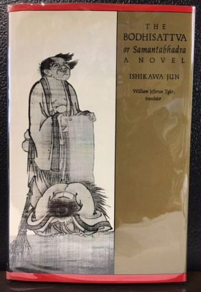 THE BODHISATTVA OR SAMANTABHADRA, A NOVEL. Ishikawa Jun