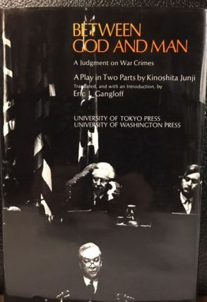 BETWEEN GOD AND MAN: A Judgment on War Crimes. Kinoshita Junji