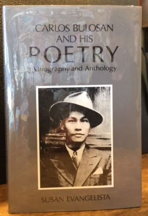CARLOS BULOSAN AND HIS POETRY. A Biography and Anthology. Carlos Bulosan, Susan Evangelista