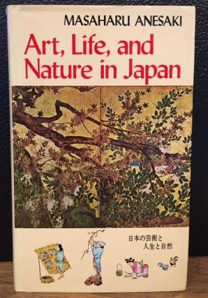 ART, LIFE, AND NATURE IN JAPAN. Masaharu Anesaki