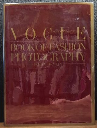 VOGUE, BOOK OF FASHION PHOTOGRAPHY. Polly Devlin