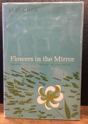 FLOWERS IN THE MIRROR. Li Ju-Chen