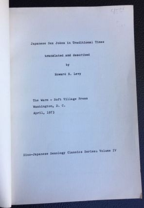 JAPANESE SEX JOKES IN TRADITIONAL TIMES. Howard S. Levy, translated and.