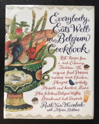 EVERYONE EATS WELL IN BELGUIM COOKBOOK. Ruth Van Waerebeek
