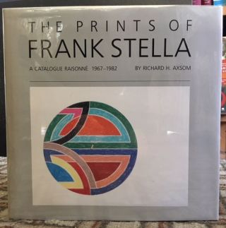 THE PRINTS OF FRANK STELLA. Richard H. Axsom.