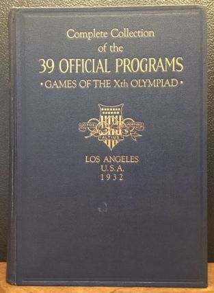 COMPLETE COLLECTION OF THE 39 OFFICIAL PROGRAMS. GAMES OF THE XTH OLYMPIAD. 1932 Los Angeles...