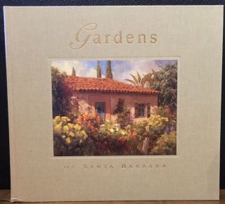 THE GARDENS OF SANTA BARBARA. Sharon Crawford