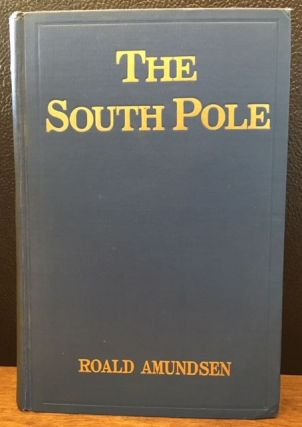 THE SOUTH POLE. Roald Amundsen