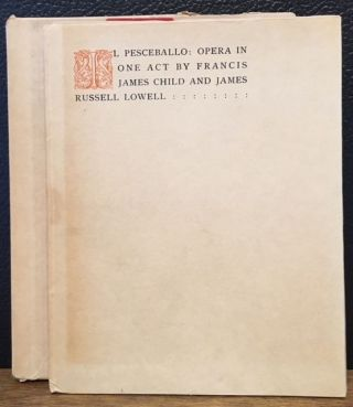 IL PESCEBALLO: OPERA IN ONE ACT BY FRANCIS JAMES CHILD AND JAMES RUSSELL LOWELL. Francis James...