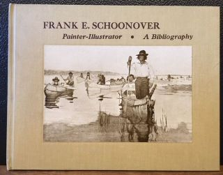FRANK E. SCHOONOVER, Painter-Illustrator: A Bibliography. John F. Apgar, Jr.