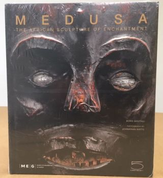 MEDUSA: THE AFRICAN SCULPTURE OF ENCHANTMENT. Boris Wastiau.