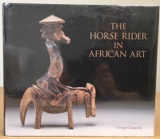 THE HORSE RIDER IN AFRICAN ART. George Chemeche.